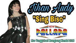 Sing Biso~Jihan Audy Terbaru New Pallapa 2018 •Live Tunggulsari Brangsong Kendal