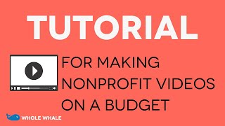 YouTube for Nonprofits: Making Videos on Youtube (on a budget)