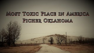 Most Toxic Place In America, Picher Oklahoma