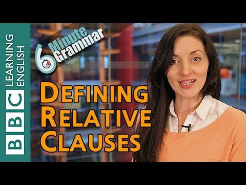 Defining relative clauses - 6 Minute Grammar