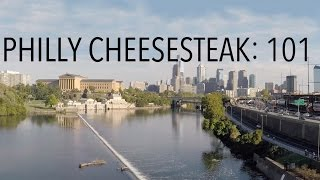 Philly Cheesesteak 101