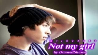 ☆ Not My Girl - DonnellShawn