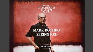 Ben Street - Mark Rothko Seeing Red