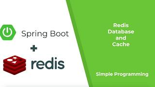 Spring Boot with Redis as Database and Cache | Redis Series PART2 | Simple Programming
