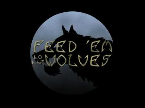Feed' em to the Wolves - Oceans Apart
