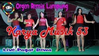 Karya Musik Vol 53 Full Album Video Remik Orgen Lampung Goyang Sama Dj Pangky Oksastudio