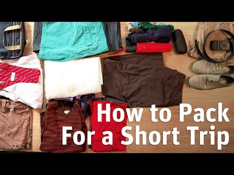 How To Pack For A Weekend Trip