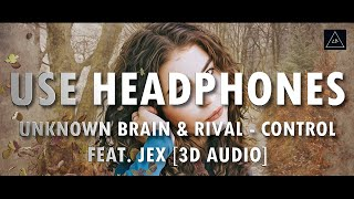 3D Audio (Killer Bass) | Unknown Brain & Rival - Control (Ft. Jex) In 3d | Lazy Boys Productions