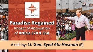 Lt. Gen. Syed Ata Hasnain (R) | Paradise Regained Impact of Abrogation of Article 370 & 35A