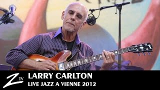 Larry Carlton - Minute By Minute, Smiles And Smiles To Go, Gracias, Room 335 - LIVE High Quality Mp3