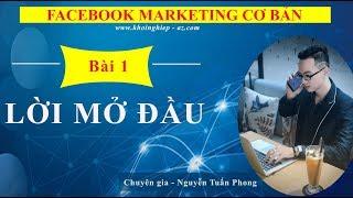 FaceBook Marketing CƠ BẢN - Bài 1 - Lời mở đầu