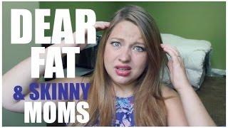 DEAR FAT (& SKINNY) MOMS