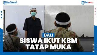 Siswa di Bali yang Ikut Belajar Tatap Muka Harus dengan Persetujuan Orangtua