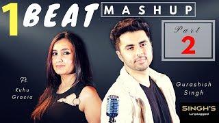 1 BEAT Mashup   Part 2  2000's  Bollywood    Singh's Unplugged (Ft. Gurashish Singh, Kuhu) Cover