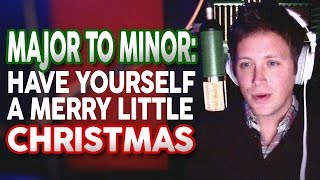 """Have Yourself a Merry Little Christmas"" (MINOR KEY VERSION)"