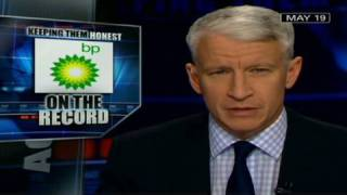 CNN: BP ignoring requests to come on AC360 - Video Youtube