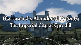 Morrowind's Abandoned Mod Projects - The Imperial City of Cyrodiil