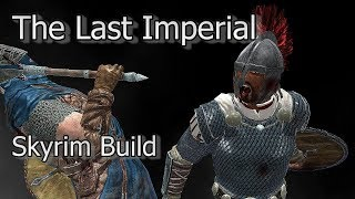 THE LAST IMPERIAL - Skyrim Modded Build