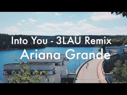 Into You (3LAU Remix) - Ariana Grande (Audio) Mp3