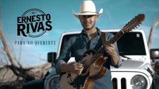 Ernesto Rivas   Para No Quererte (Video Oficial) 4K