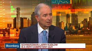 Schwarzman Says Kudlow Is Very Competent, Basic Economy Doing Well