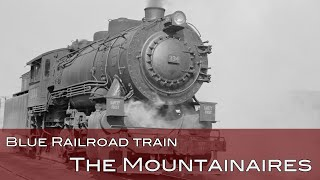Blue Railroad Train - The Mountainaires