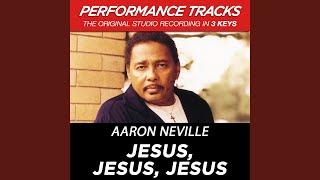 Jesus, Jesus, Jesus (Performance Track In Key Of Bb)