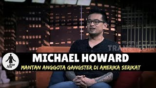 MICHAEL HOWARD, MANTAN ANGGOTA GANGSTER DI USA | HITAM PUTIH  (02/02/18) 1-4