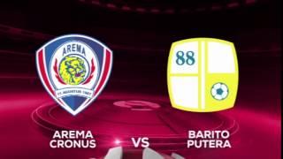 Arema Cronus Vs Barito Putera  26 Juli Di SCTV TSC 2016