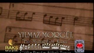 Yılmaz Morgül - Bir Muhabbet Kuşu (Official Video)