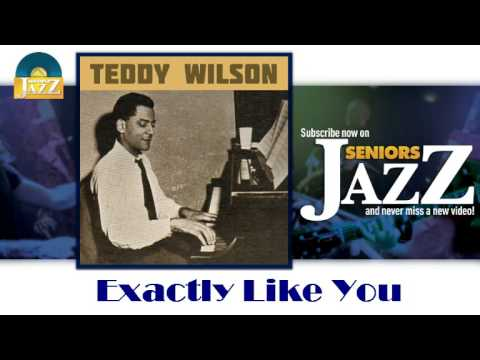 Teddy Wilson - Exactly Like You (HD) Officiel Seniors Jazz