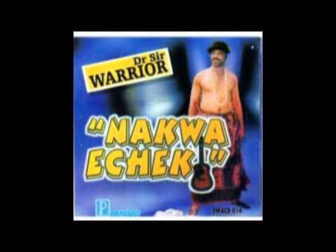 Dr. Sir Warrior – Nakwa Echeki (Part1)