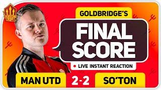 GOLDBRIDGE! MANCHESTER UNITED 2-2 SOUTHAMPTON Match Reaction