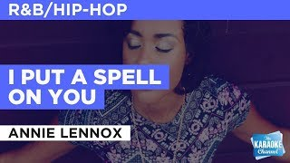 "I Put A Spell On You in the Style of ""Annie Lennox"" with lyrics (no lead vocal)"