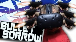 SO MANY BULLETS | Bullet Sorrow VR Gameplay