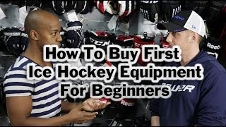 How To Buy First Ice Hockey Equipment - Buyers guide to full gear for beginners