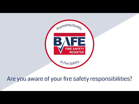 BAFE – Are you aware of your fire safety responsibilities? Video