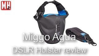 Reviewing the water resistant Miggo Agua DSLR camera holster
