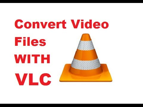 How to Convert Video Files using VLC Media Player