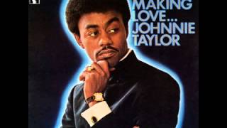 "Johnnie Taylor ""Who's Making Love"""