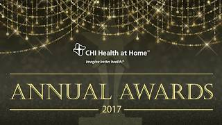 CHI Health at Home - 2017 Annual Awards