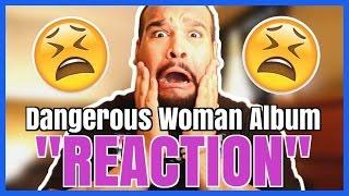 ARIANA GRANDE - DANGEROUS WOMAN ALBUM [REACTION]
