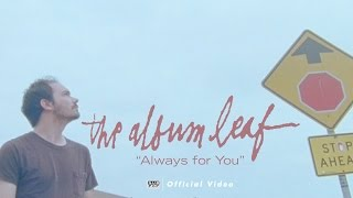 The Album Leaf Always for You Music