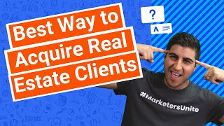 Best Way to Acquire Real Estate Clients