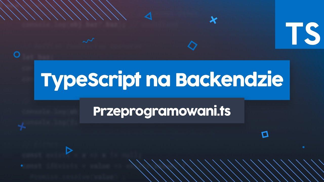 TypeScript na Backendzie (TS-Node, Deno, Nest.js) | Przeprogramowani.ts #3 cover image