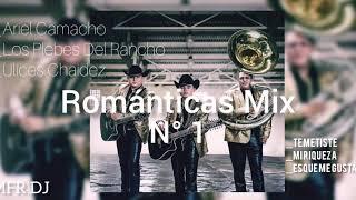 Románticas Mix*_-_  Ariel Camacho,los Plebes Del Rancho, Ulices Chaides