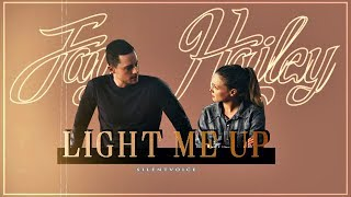Jay & Hailey - Light Me Up