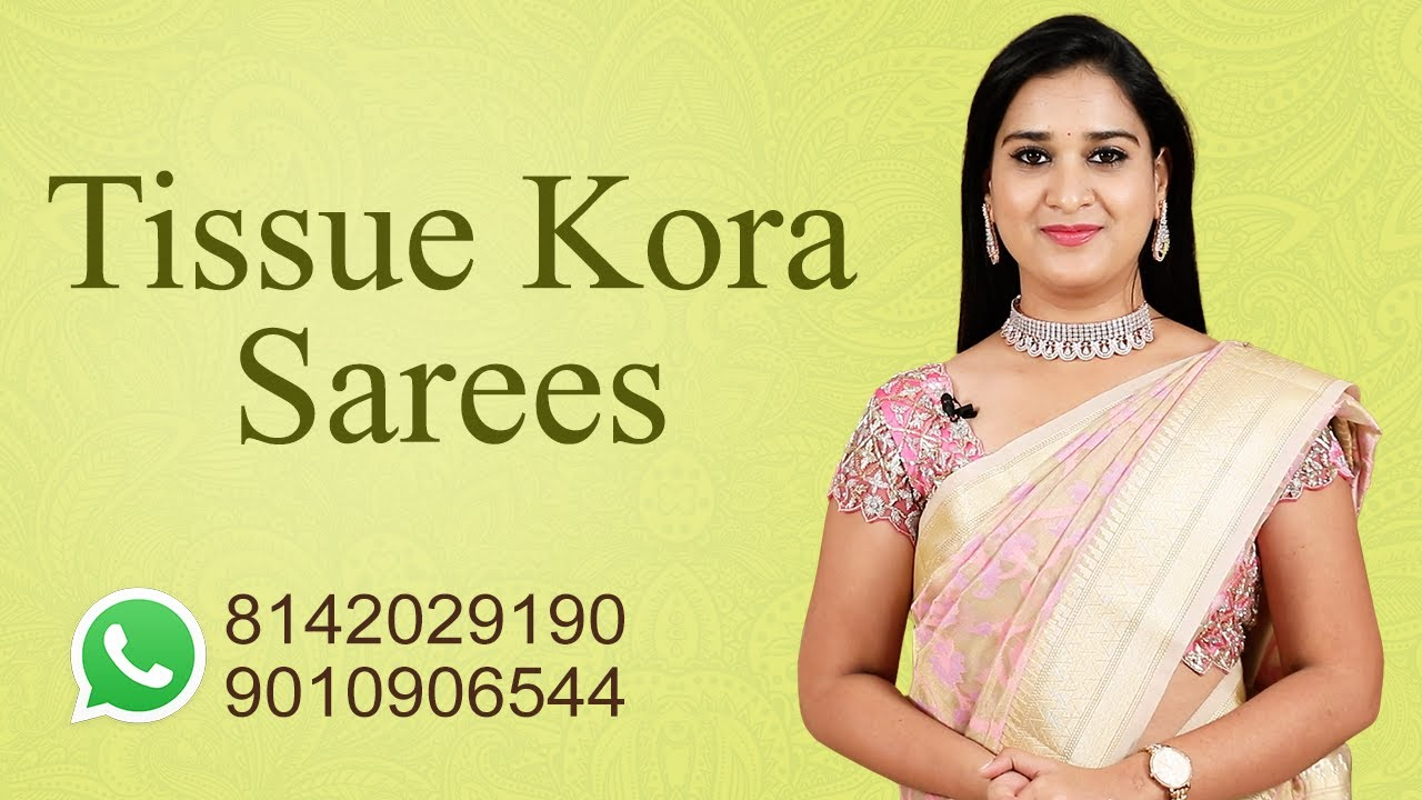 "<p style=""color: red"">Video : </p>Beautiful Tissue Kora Sarees 