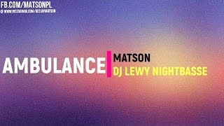 Ambulance - Matson & Lewy NightBasse (Bootleg 2k16) + DOWNLOAD