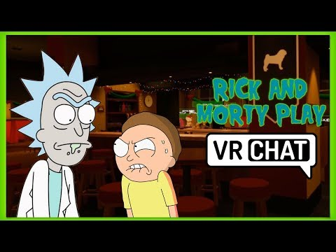 RICK AND MORTY PLAY VRCHAT! [OCULUS RIFT]